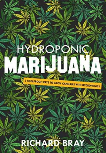 Hydroponic Marijuana - Richard Bray Book