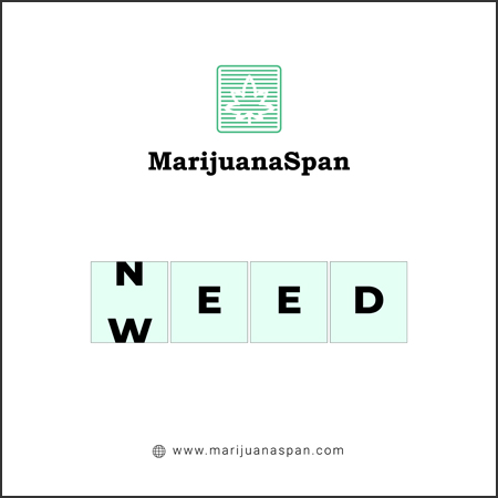 Weed is the need.