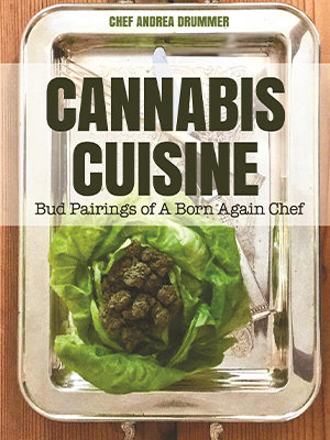 Cannabis Cuisine: Best Cannabis Cookbook for Pairing Buds