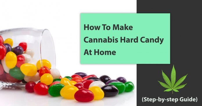 how to make cannabis hard candy at home fast and easy
